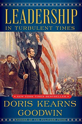 June 2019 - Leadership in Turbulent Times by Doris Kearns Goodwin