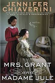 Book: Mrs. Grant & Madame Jule by Jennifer Chiaverini